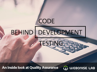 Behind the Code, Development and Testing: An Inside Look at Quality Assurance