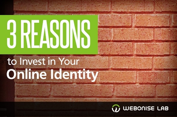 3 Reasons to Invest in Your Online Identity
